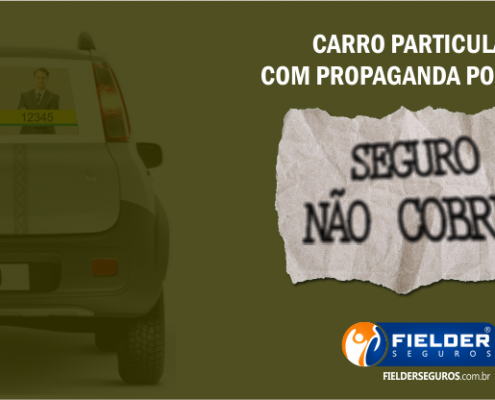 Seguradoras podem se recusar a pagar sinistro de carro particular com propaganda política